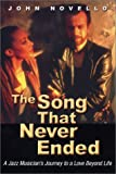 The Song That Never Ended: A Jazz Musician's Journey to a Love Beyond Life