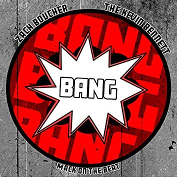 Bang (feat. The Kevin Bennett)