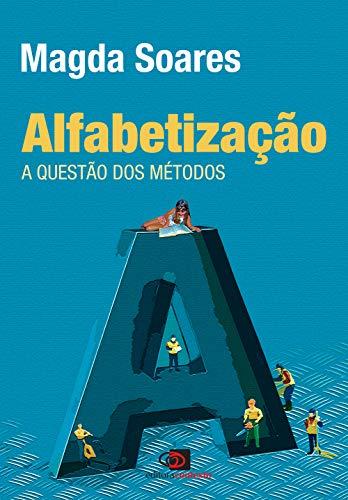 Alfabetização: A questão dos métodos