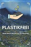 Plastikfrei leben – Diese Dinge ändere ich nachhaltig: 120 linierte Seiten DIN A5 I Notizbuch für Umwelt Schützer Ideen Geschenk