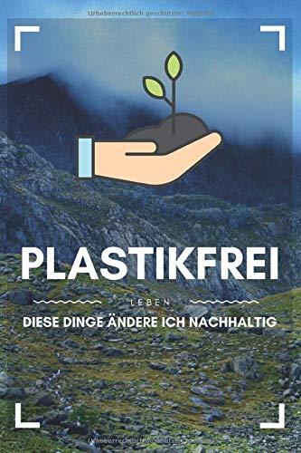 Plastikfrei leben – Diese Dinge ändere ich nachhaltig: 120 karierte Seiten DIN A5 I Notizbuch für Umwelt Schützer Ideen Geschenk