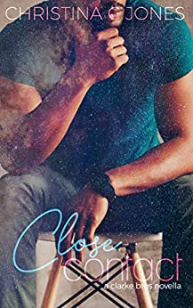 Close Contact (Clarke Brothers Book 3) Review