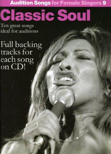 Audition Songs For Female Singers 9: Classic Soul (PVG, Book, CD): Noten, CD für Frauenstimme (Gesang) Klavier (Gitarre)