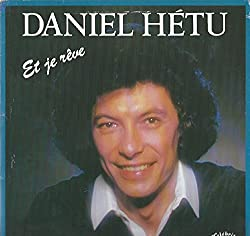 Daniel Hetu: Et Je Reve LP VG++/NM Canada Celebrite SCEL-1