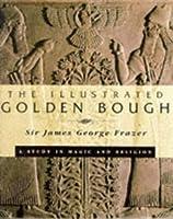 ILLUSTRATED GOLDEN BOUGH
