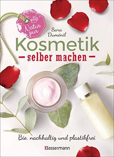 Natur pur - Kosmetik selber machen. 20 Naturkosmetik-Rezepte für Hautcreme, Bodylotion, Shampoo, Duschgel, Haarseife, Deodorant, Abschminkgel, Badebomben, ... des eigenen Hauttyps. (German Edition)