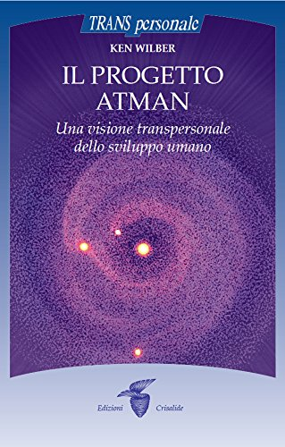 Il progetto atman: Una visione transpersonale dello sviluppo umano