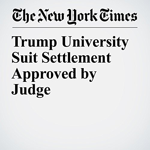 Trump University Suit Settlement Approved by Judge audiobook cover art