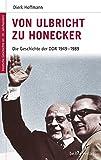 Deutsche Geschichte im 20. Jahrhundert 15. Von Ulbricht zu Honecker: Die DDR 1945-1989: Die DDR 1949 - 1989: Die Geschichte der DDR 1949 - 1989