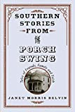 Southern Stories from the Porch Swing: Tales of Friends, Family and Faith (1)