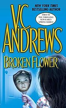 Broken Flower (Early Spring Book 1) by [V.C. Andrews]