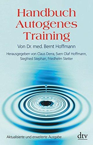 Handbuch Autogenes Training: Grundlagen, Technik, Anwendung