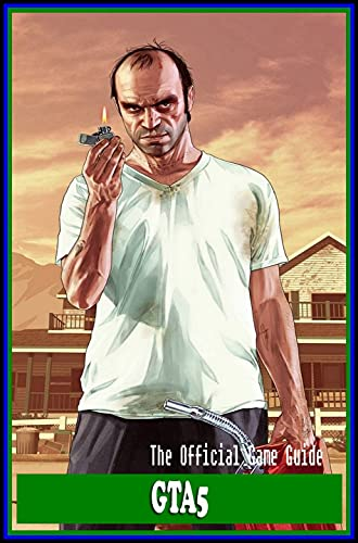 GTA 5 Guide and Walkthrough : The Awesome Tips & Tricks and More! (English Edition)