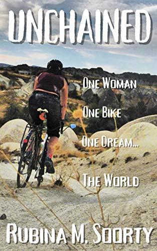 Unchained: One Woman, One Bike, One Dream... One World