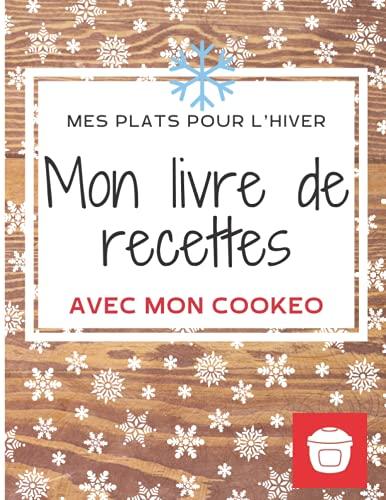 Mon livre de recettes Cookeo à remplir: Pour l'hiver (GRAND FORMAT XL) (Collection