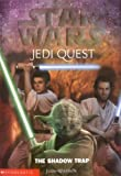 Star Wars Jedi Quest The Shadow Trap (Bk 6)