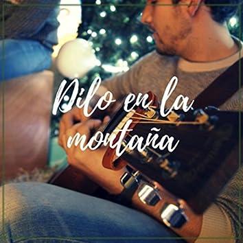 Dilo en la Montaña (feat. Emiliano Bocanegra)