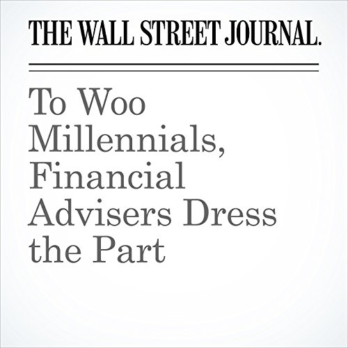 To Woo Millennials, Financial Advisers Dress the Part copertina