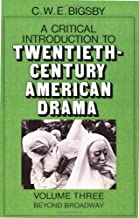A Critical Introduction to Twentieth-Century American Drama: Volume 3, Beyond Broadway