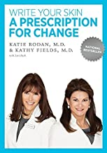 Write Your Skin a Prescription for Change by Dr. Katie Rodan, Dr. Kathy Fields, Lori Bush (October 29, 2009) Paperback