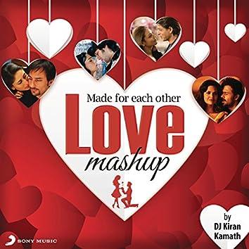 Made For Each Other - Love Mashup (By DJ Kiran Kamath)