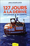 127 jours à la dérive - L'Atlantique en tonneau