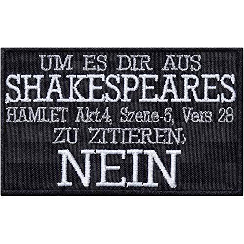 Nein - Shakespeare Zitat Aufnäher Biker Aufbügler Hipster Patch Influencer Abzeichen Sticker lustiger Spruch Bügelbild Blogger Geschenk DIY Rocker Applikation T-Shirt/Jacke/Tasche 90x55mm