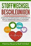 Stoffwechsel beschleunigen -  Anleitung um erfolgreich und dauerhaft Fett zu verbrennen ohne zu...