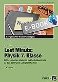 Last Minute: Physik 7. Klasse: Differenziertes Material mit Selbstkontrolle zu den zentralen Lehrplanthemen (Last-Minute-Vorbereitung)