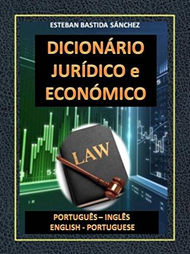 DICIONÁRIO JURÍDICO e ECONÓMICO PORTUGUÊS INGLÊS - ENGLISH PORTUGUESE