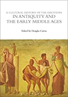 A Cultural History of the Emotions in Antiquity (Cultural Histories)