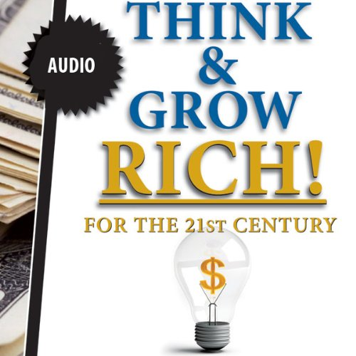 Think & Grow Rich - in the 21st Century                   By:                                                                                                                                 Napolean Hill                               Narrated by:                                                                                                                                 Jai Hutcherson                      Length: 9 hrs and 51 mins     16 ratings     Overall 3.4