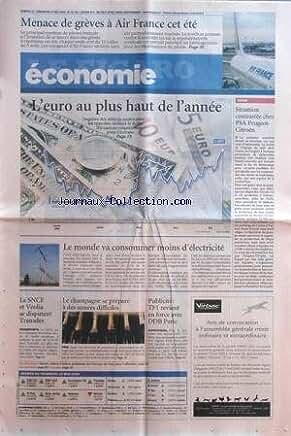 FIGARO ECONOMIE (LE) [No 20159] du 23/05/2009 - MENACE DE GREVES A AIR FRANCE CET ETE -L'EURO AU PLUS HAUT DE L'ANNEE -SITUATION CONTRASTEE CHEZ PSA PEUGEOT-CITROEN -LE MONDE VA CONSOMMER MOINS D'ELECTRICITE -LA SNCF ET VEOLIA SE DISPUTENT TRANSDEV -LE CHAMPAGNE SE PREPARE A DES ANNEES DIFFICILES -PUBLICITE / TF1 REVIENT EN FORCE AVEC DDB PARIS