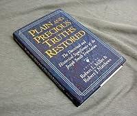 Plain and Precious Truths Restored 1570088365 Book Cover
