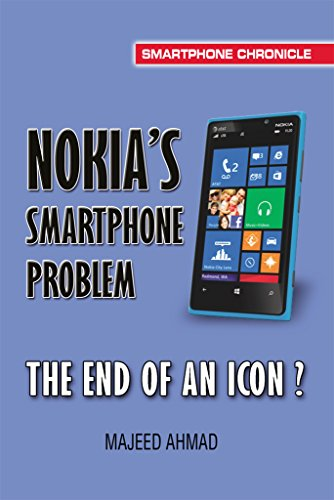 Nokia's Smartphone Problem: The End of an Icon? (Smartphone Chronicle) (English Edition)