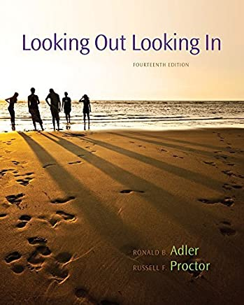 Looking Out, Looking In 14th (fourteenth) by Adler, Ronald B., Proctor II, Russell F. (2013) Hardcover