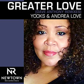 Greater Love (Dave Anthony Remixes)