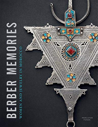 Compare Textbook Prices for Berber Memories: Women and Jewellery in Morocco  ISBN 9780300253955 by Draguet, Michel,de Merode, Nathalie