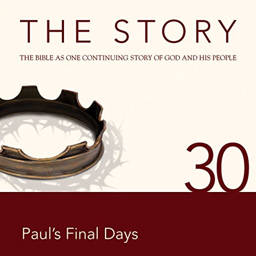 The Story, NIV: Chapter 30 - Paul's Final Days (Dramatized) audiobook cover art