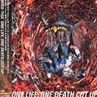 One Life One Death Cut Up by Buck-Tick (2001-03-28)