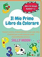 Il Mio Primo Libro da Colorare: Numeri, Lettere, Animali del mare e non solo. Oltre 50 disegni bellissimi per bambini 4-6 anni, libro di attività per scuola materna e asilo.