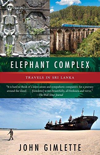 Elephant Complex: Travels in Sri Lanka [Lingua Inglese]