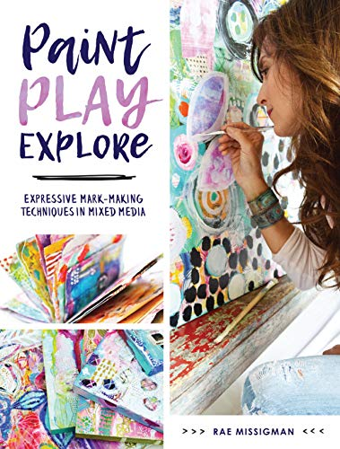 Compare Textbook Prices for Paint, Play, Explore: Expressive Mark-Making Techniques in Mixed Media First Edition Edition ISBN 0035313668388 by Missigman, Rae