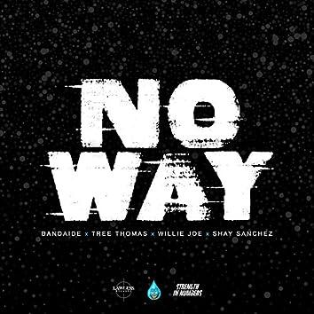 No Way (feat. Bandiade, Tree Thomas & Shay Sanchez)