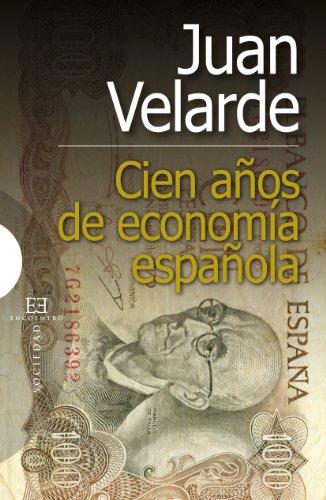 Cien años de economía española (Ensayo nº 372)