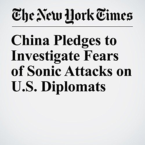 China Pledges to Investigate Fears of Sonic Attacks on U.S. Diplomats audiobook cover art