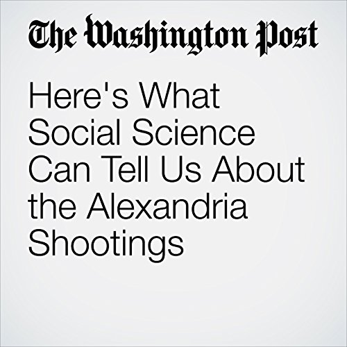 Here's What Social Science Can Tell Us About the Alexandria Shootings copertina
