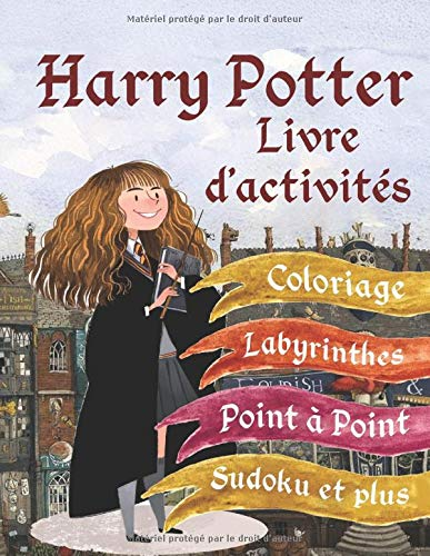 Harry Potter Livre d'activités: Coloriage, Point à Point, Labyrinthes, Sudoku et plus