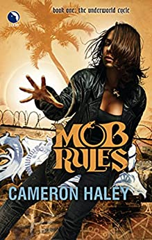 Mob Rules by [Cameron Haley]