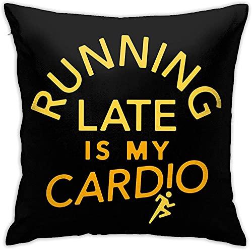 Running Late is My Cardio Pillow Cuadrado Decorativo Sofá Coche Funda de Almohada para el hogar 18 'X 18' Pulgadas